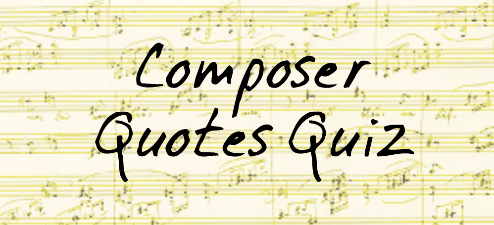 Composer Quotes Quiz StringQuest Stunning Quotes Quiz